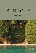 (THE) KINFOLK GARDEN  : 자연의 기쁨을 삶에 들이는 시간